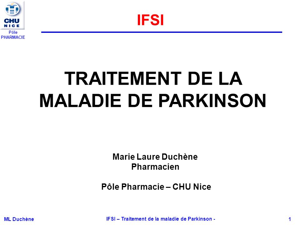 Pôle PHARMACIE ML Duchène IFSI – Traitement de la maladie de Parkinson - 2 I - Introduction II - Rappel sur la maladie III - Rappel sur la synapse dopaminergique IV - Les principales classes thérapeutiques et leur mécanisme daction IV -1 Les médicaments visant à combler le déficit en dopamine IV -2 Les médicaments associés à la dopathérapie IV -3 Les médicaments nagissant pas par lintermédiaire de la dopamine V - Principe de prescription VI - Traitement chirurgical VII - Autres mesures et éducation thérapeutiques Plan TRAITEMENT DE LA MALADIE DE PARKINSON