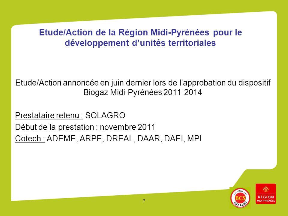 7 Etude/Action de la Région Midi-Pyrénées pour le développement dunités territoriales Etude/Action annoncée en juin dernier lors de lapprobation du di
