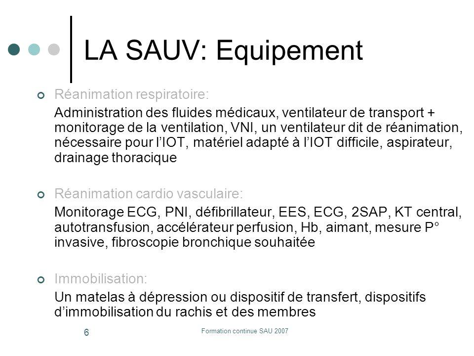 Formation continue SAU 2007 6 LA SAUV: Equipement Réanimation respiratoire: Administration des fluides médicaux, ventilateur de transport + monitorage