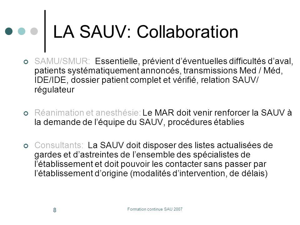 Formation continue SAU 2007 8 LA SAUV: Collaboration SAMU/SMUR: Essentielle, prévient déventuelles difficultés daval, patients systématiquement annonc