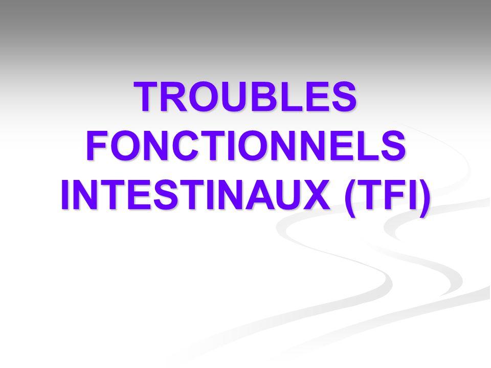 TFI Classification de ROME II : Classification de ROME II : Syndrome de lintestin irritable (SII) Syndrome de lintestin irritable (SII) Diarrhée fonctionnelle Diarrhée fonctionnelle Constipation fonctionnelle Constipation fonctionnelle Ballonnements fonctionnels Ballonnements fonctionnels Troubles fonctionnels intestinaux non spécifiques Troubles fonctionnels intestinaux non spécifiques