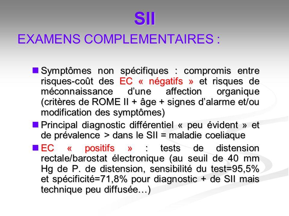 SII EXAMENS COMPLEMENTAIRES : Symptômes non spécifiques : compromis entre risques-coût des EC « négatifs » et risques de méconnaissance dune affection