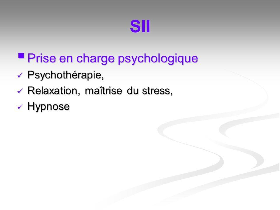 SII Prise en charge psychologique Prise en charge psychologique Psychothérapie, Psychothérapie, Relaxation, maîtrise du stress, Relaxation, maîtrise d