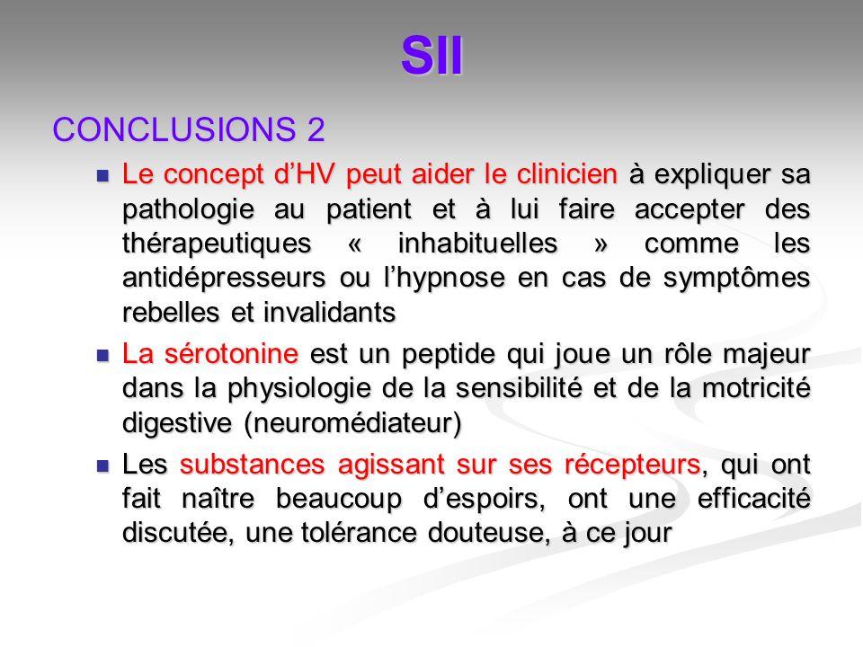 SII CONCLUSIONS 2 Le concept dHV peut aider le clinicien à expliquer sa pathologie au patient et à lui faire accepter des thérapeutiques « inhabituell