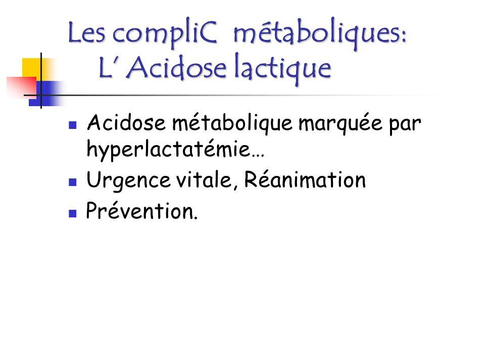 Les compliC métaboliques: Lhypoglycémie Iatrogène Inévitable chez le diabétique de type 1 bien équilibré.
