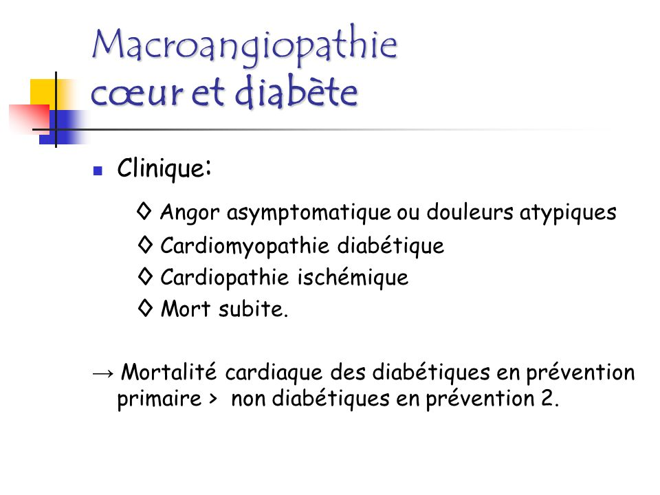 Macroangiopathie Artériopathie des mbres inf Très fréquente: 50% des diabétiques après 20 ans dévolution.