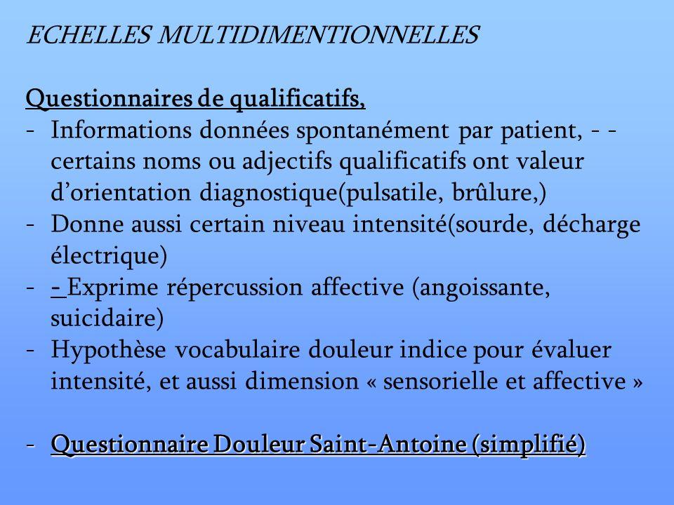 ECHELLES MULTIDIMENTIONNELLES Questionnaires de qualificatifs, -Informations données spontanément par patient, - - certains noms ou adjectifs qualific