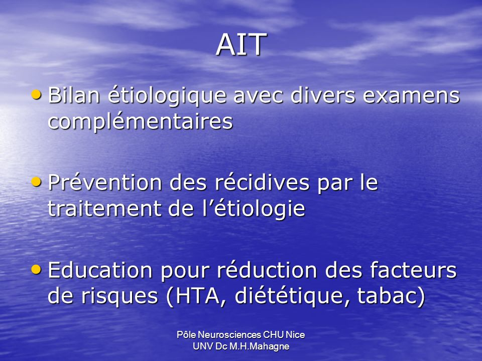 AIT Bilan étiologique avec divers examens complémentaires Bilan étiologique avec divers examens complémentaires Prévention des récidives par le traite
