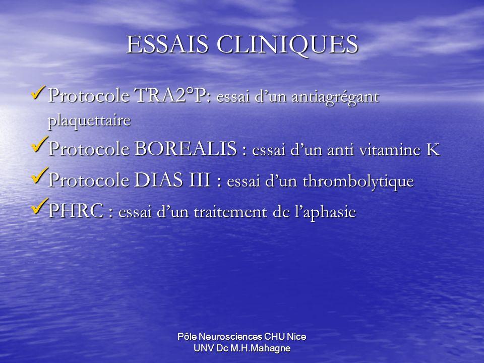ESSAIS CLINIQUES Protocole TRA2°P: essai dun antiagrégant plaquettaire Protocole TRA2°P: essai dun antiagrégant plaquettaire Protocole BOREALIS : essa