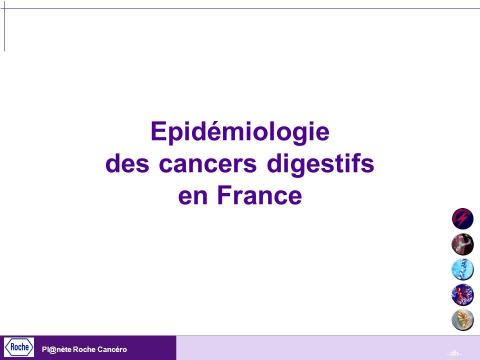 -1- Pl@nète Roche Cancéro Epidémiologie des cancers digestifs en France