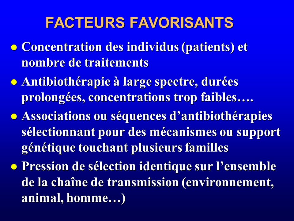 FACTEURS FAVORISANTS Concentration des individus (patients) et nombre de traitements Concentration des individus (patients) et nombre de traitements A