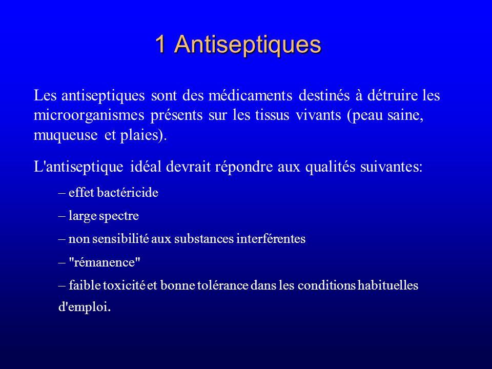 1 Antiseptiques Les antiseptiques sont des médicaments destinés à détruire les microorganismes présents sur les tissus vivants (peau saine, muqueuse e