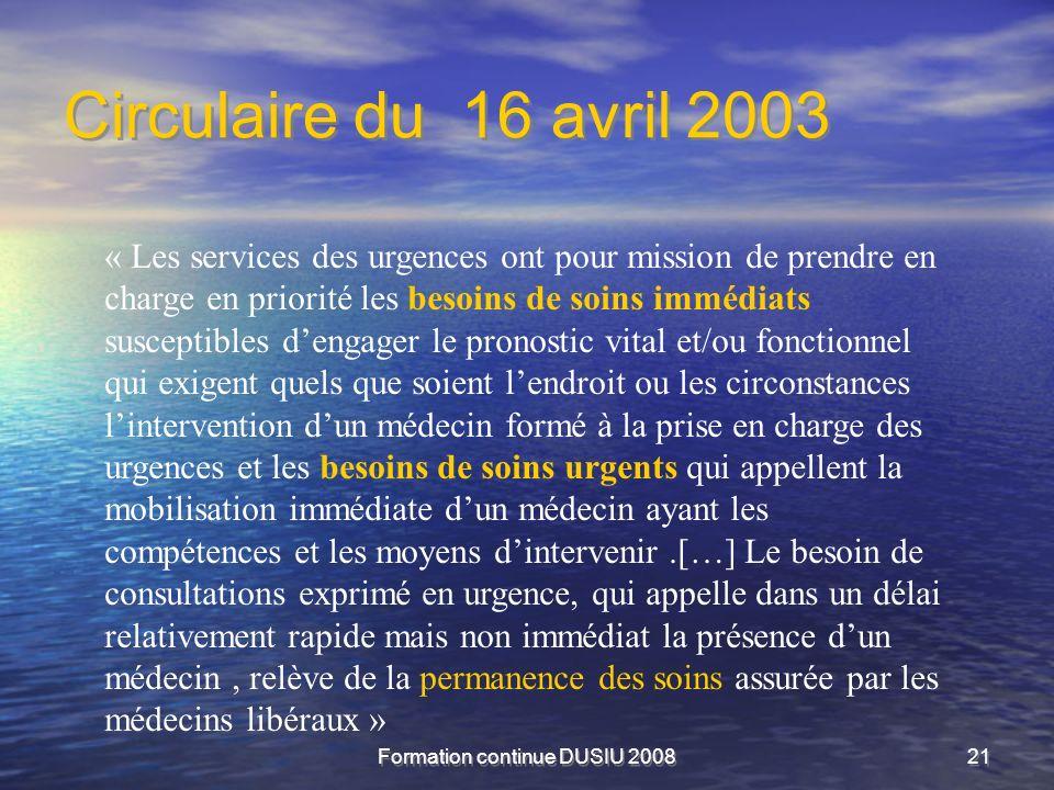 Formation continue DUSIU 200821 Circulaire du 16 avril 2003 « Les services des urgences ont pour mission de prendre en charge en priorité les besoins