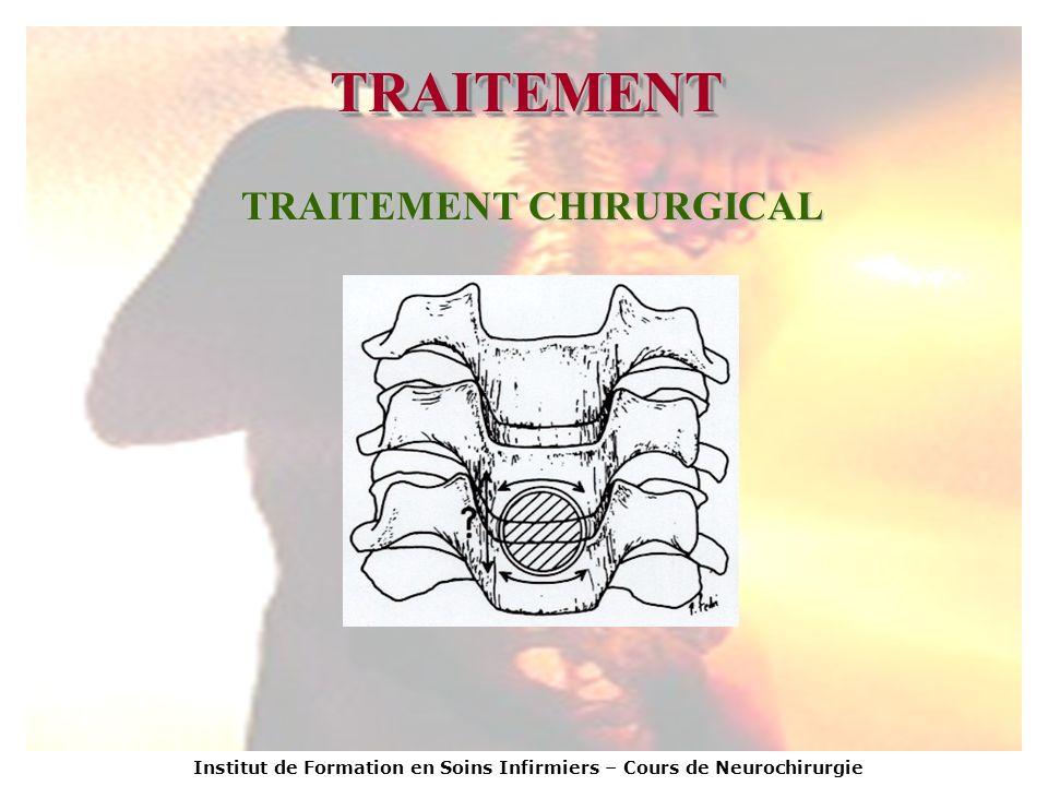 Institut de Formation en Soins Infirmiers – Cours de Neurochirurgie TRAITEMENTTRAITEMENT TRAITEMENT CHIRURGICAL