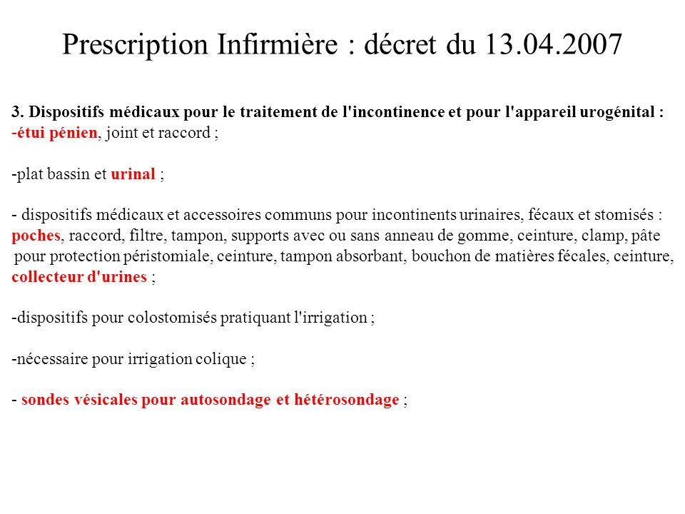 Prescription Infirmière : décret du 13.04.2007 3. Dispositifs médicaux pour le traitement de l'incontinence et pour l'appareil urogénital : -étui péni