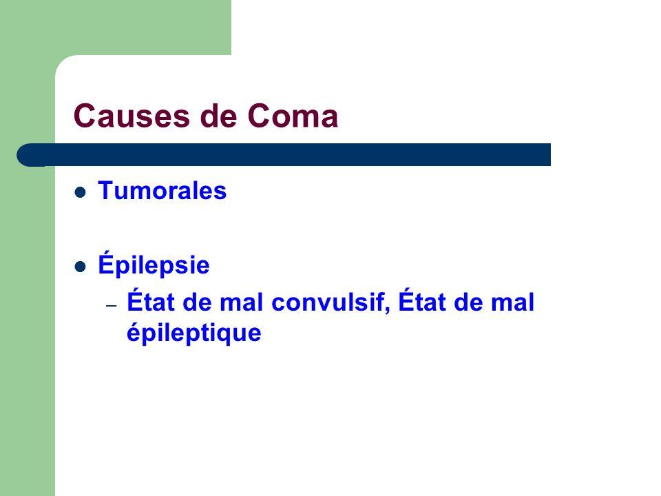 Causes de Coma Tumorales Épilepsie – État de mal convulsif, État de mal épileptique