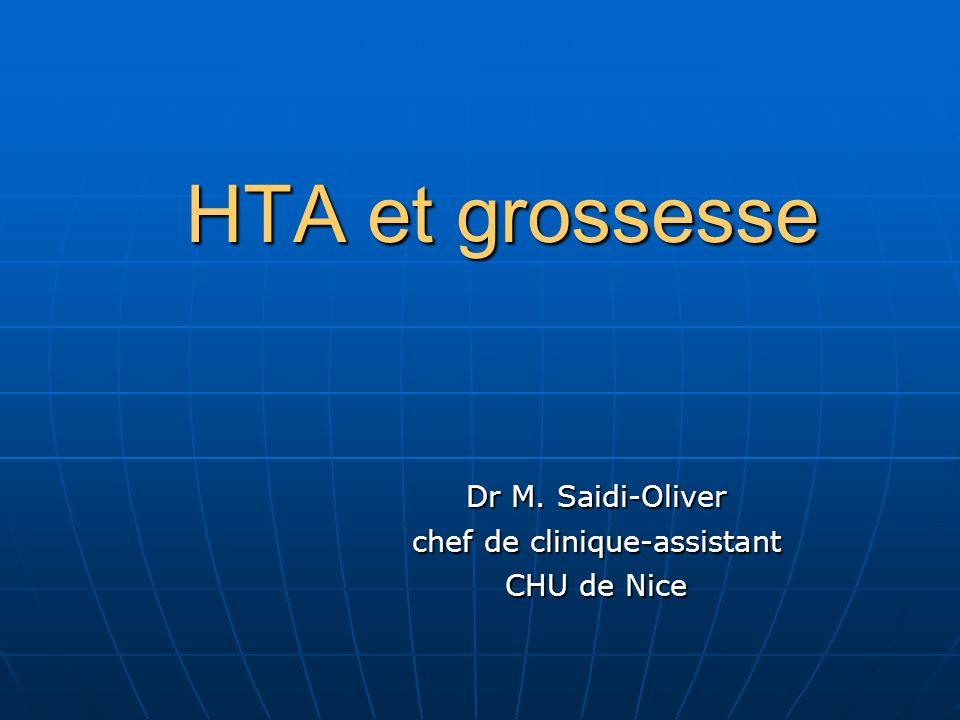 HTA et grossesse Dr M. Saidi-Oliver chef de clinique-assistant CHU de Nice