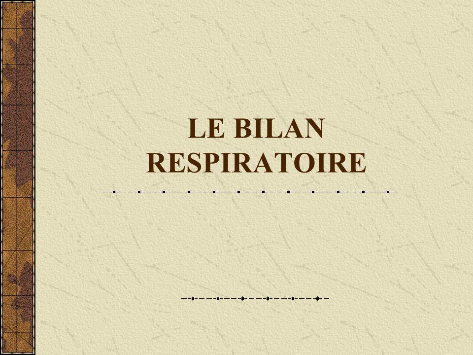 LE BILAN RESPIRATOIRE