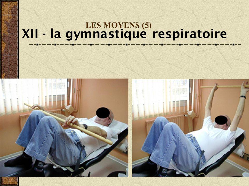 LES MOYENS (5) XII - la gymnastique respiratoire