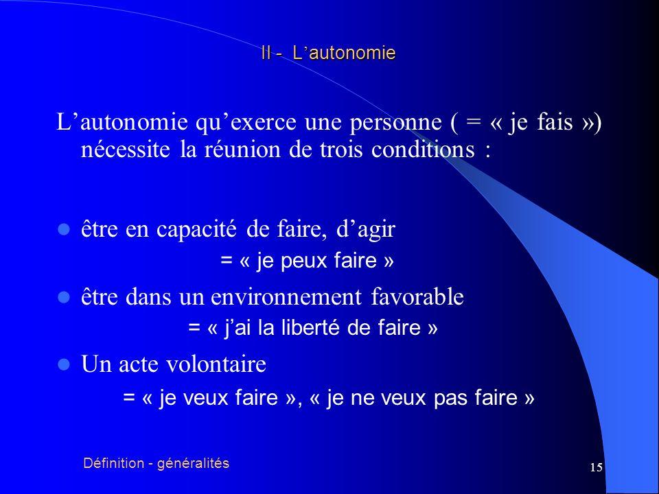 16 capacité II - L autonomie II - L autonomie AUTONOMIE Première condition nécessaire à lexercice de lautonomie :