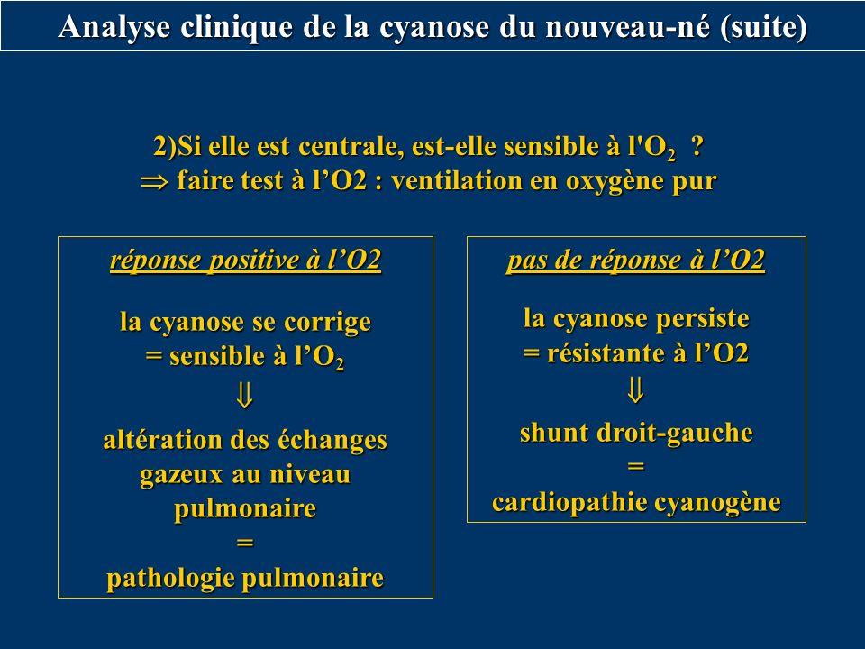 2)Si elle est centrale, est-elle sensible à l'O 2 ? faire test à lO2 : ventilation en oxygène pur faire test à lO2 : ventilation en oxygène pur répons