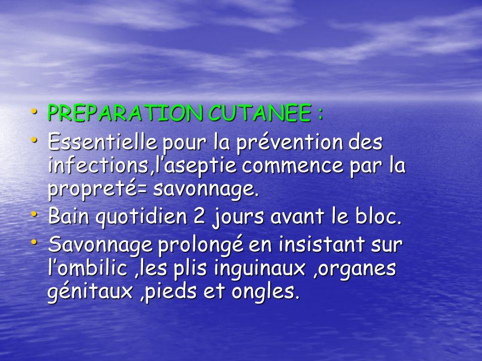 PREPARATION CUTANEE : PREPARATION CUTANEE : Essentielle pour la prévention des infections,laseptie commence par la propreté= savonnage. Essentielle po