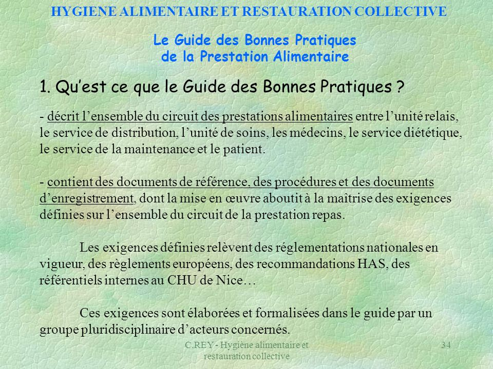 C.REY - Hygiène alimentaire et restauration collective 34 Le Guide des Bonnes Pratiques de la Prestation Alimentaire 1. Quest ce que le Guide des Bonn