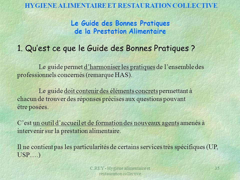C.REY - Hygiène alimentaire et restauration collective 36 Le Guide des Bonnes Pratiques de la Prestation Alimentaire 2.