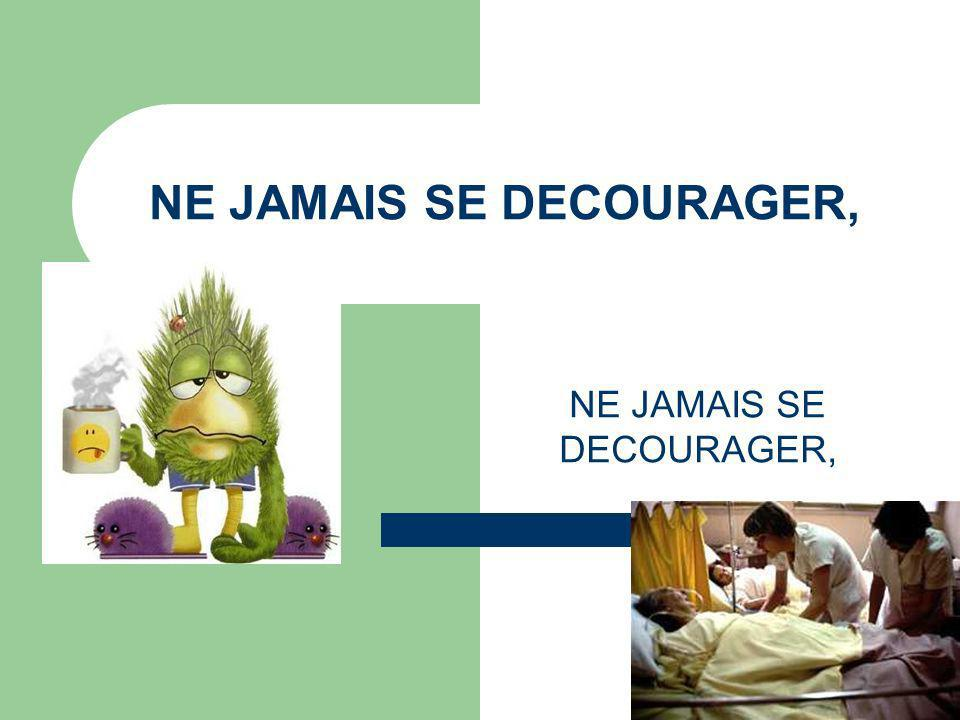 NE JAMAIS SE DECOURAGER,