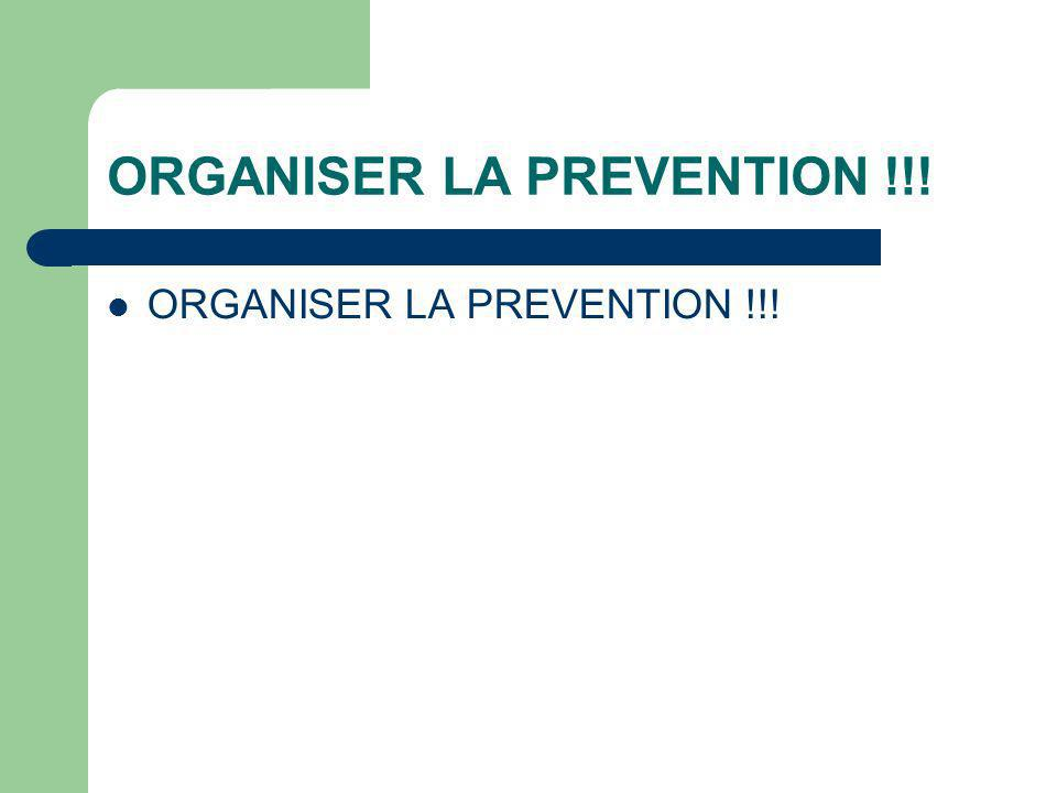 ORGANISER LA PREVENTION !!!