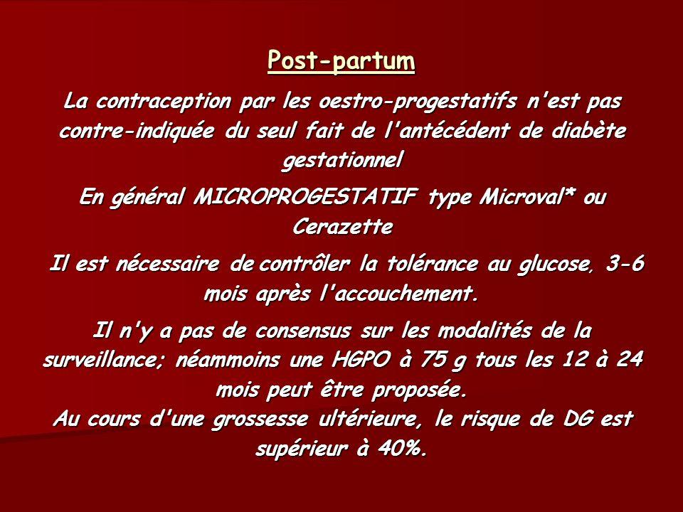 Post-partum La contraception par les oestro-progestatifs n'est pas contre-indiquée du seul fait de l'antécédent de diabète gestationnel En général MIC