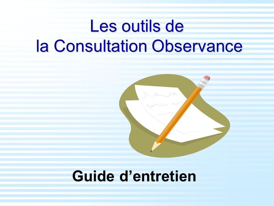 Les outils de la Consultation Observance Guide dentretien