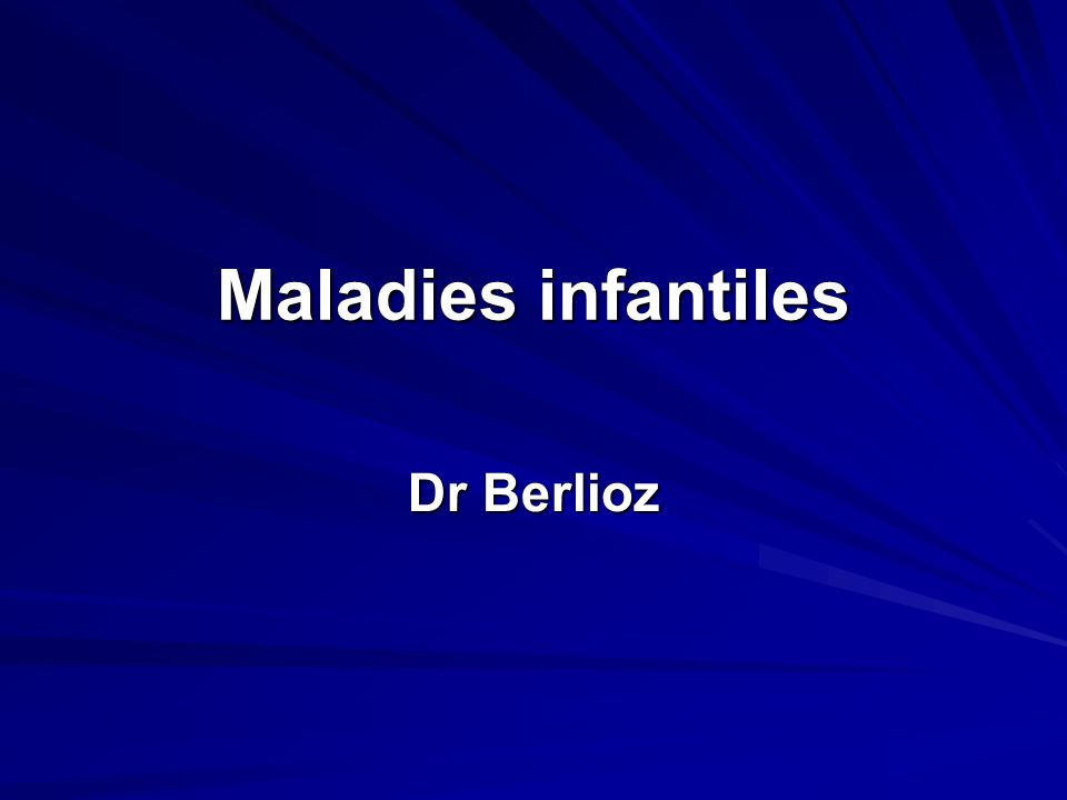 Maladies infantiles Dr Berlioz
