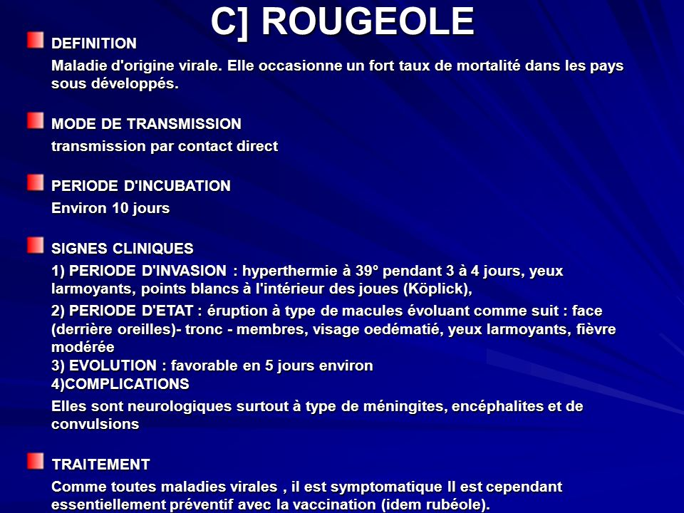 C] ROUGEOLE DEFINITION Maladie d origine virale.