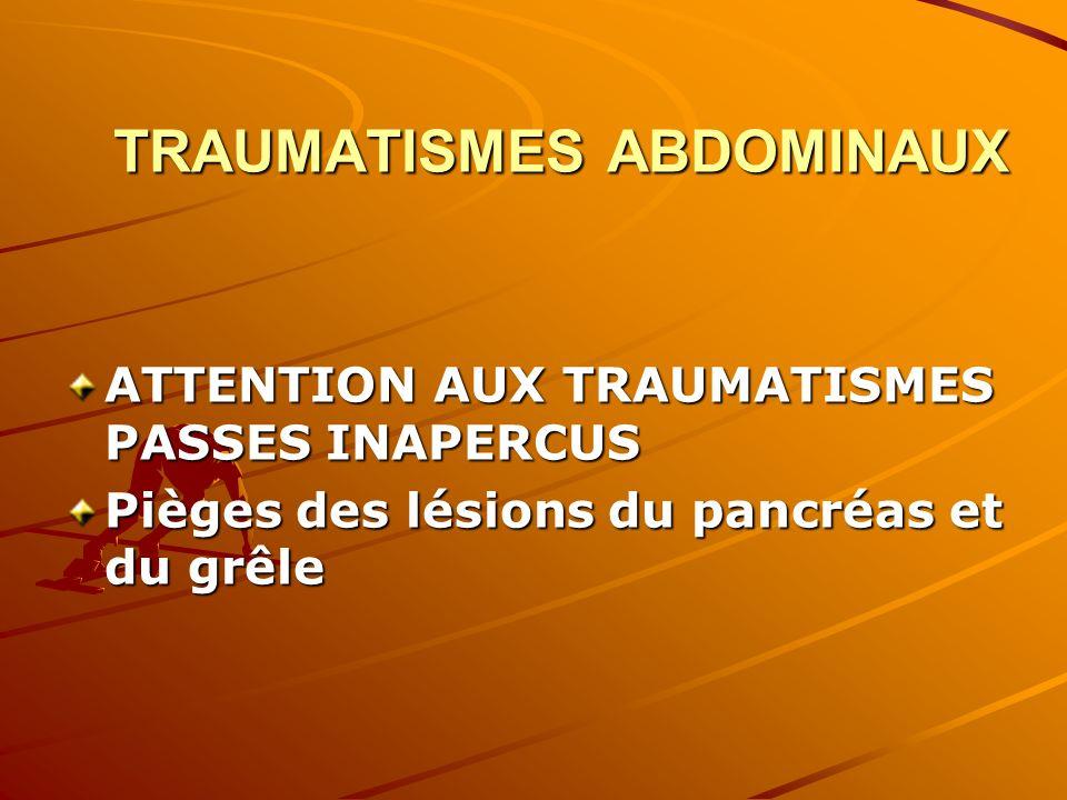 ATTENTION AUX TRAUMATISMES PASSES INAPERCUS Pièges des lésions du pancréas et du grêle