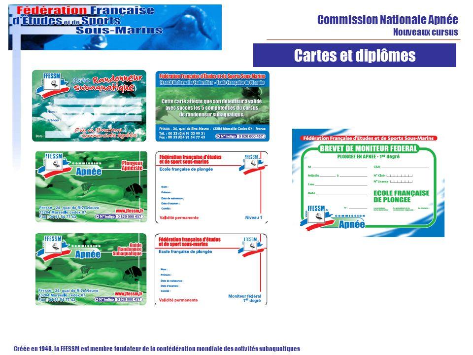 Commission Nationale Apnée Nouveaux cursus Créée en 1948, la FFESSM est membre fondateur de la confédération mondiale des activités subaquatiques Cart