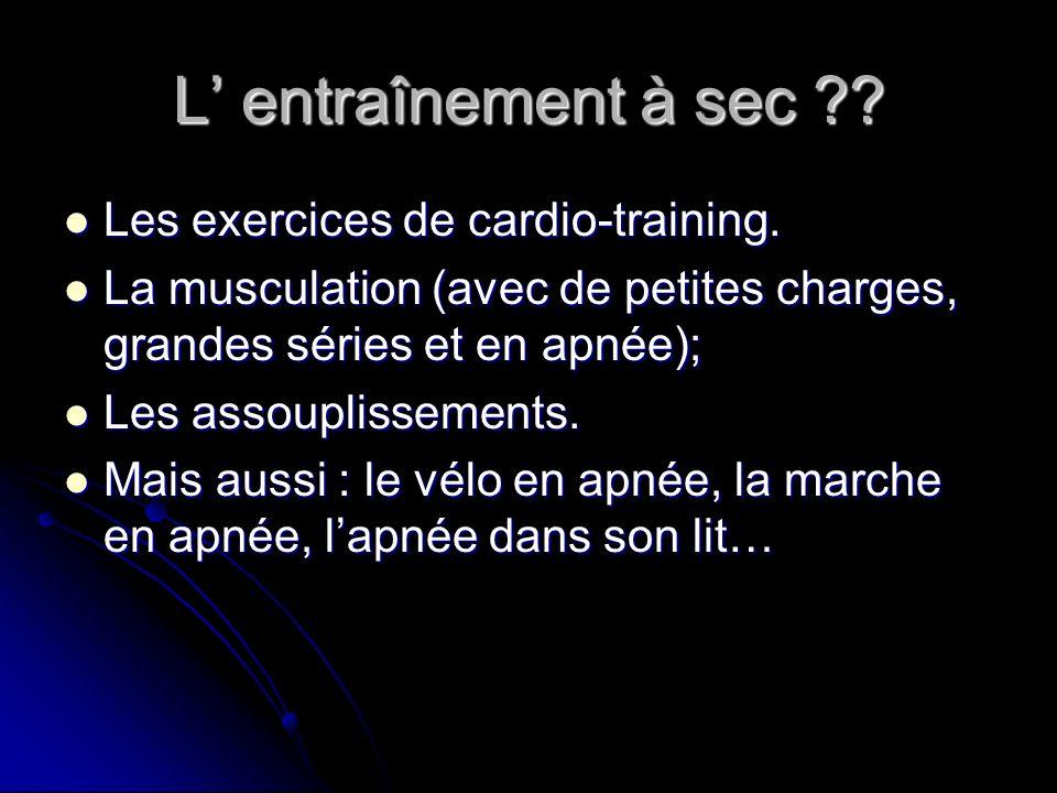 L entraînement à sec ?? Les exercices de cardio-training. Les exercices de cardio-training. La musculation (avec de petites charges, grandes séries et