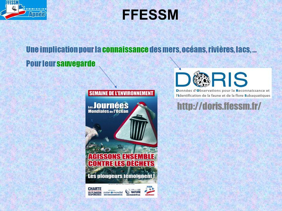 Une implication pour la connaissance des mers, océans, rivières, lacs, … Pour leur sauvegarde http://doris.ffessm.fr/ FFESSM
