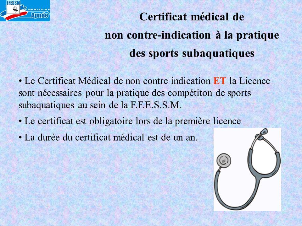 Certificat médical de non contre-indication à la pratique des sports subaquatiques Le Certificat Médical de non contre indication ET la Licence sont n