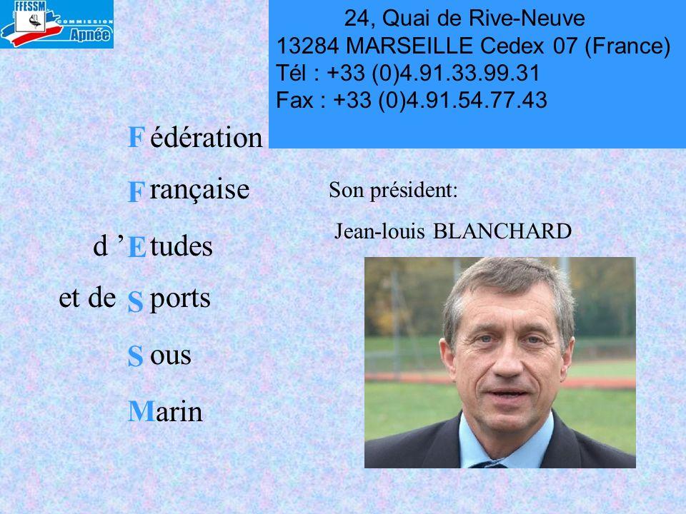 FFESSMFFESSM édération rançaise tudesd portset de ous arin 24, Quai de Rive-Neuve 13284 MARSEILLE Cedex 07 (France) Tél : +33 (0)4.91.33.99.31 Fax : +