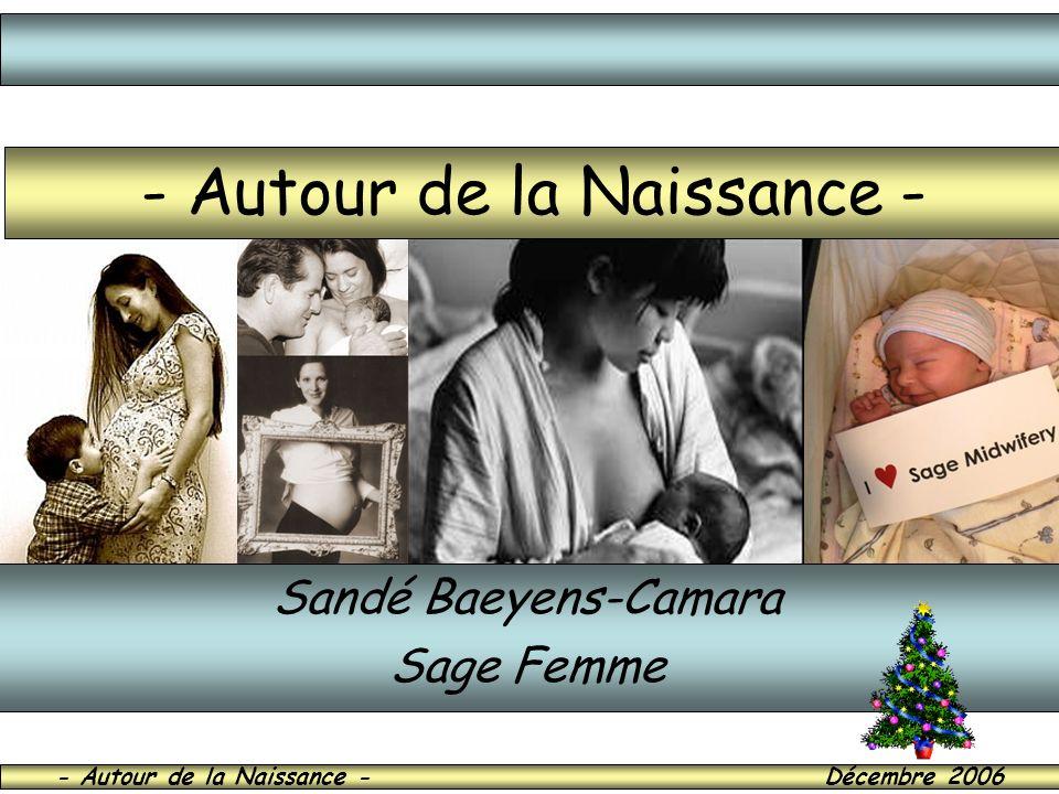 - Autour de la Naissance - Décembre 2006 - Autour de la Naissance - Sandé Baeyens-Camara Sage Femme