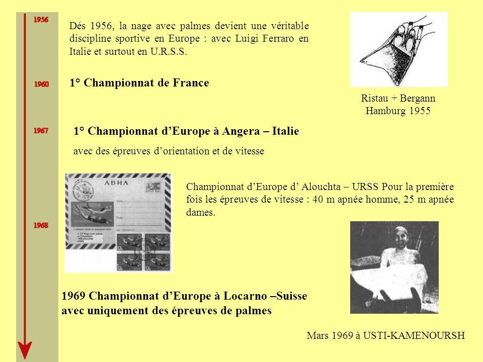 Dés 1956, la nage avec palmes devient une véritable discipline sportive en Europe : avec Luigi Ferraro en Italie et surtout en U.R.S.S.