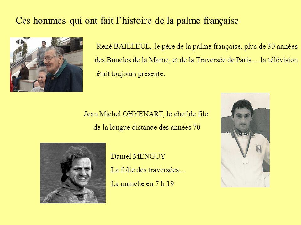 Ces hommes qui ont fait lhistoire de la palme française René BAILLEUL, le père de la palme française, plus de 30 années des Boucles de la Marne, et de la Traversée de Paris….la télévision était toujours présente.