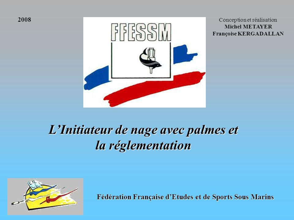 Nage avec Palmes Généralités Concurrents Les concurrents des deux sexes, licenciés à la F.F.E.S.S.M.