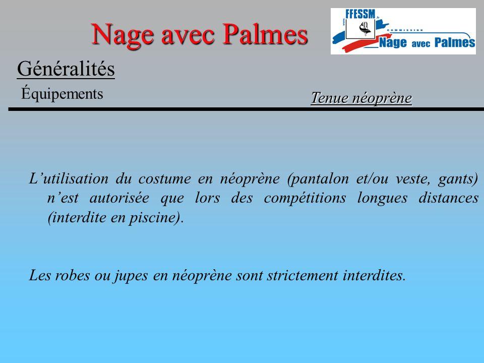 Nage avec Palmes Généralités Équipements Tenue néoprène Lutilisation du costume en néoprène (pantalon et/ou veste, gants) nest autorisée que lors des