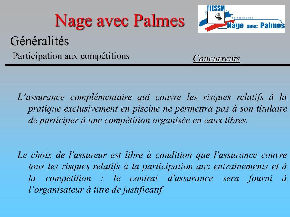 Nage avec Palmes Généralités Concurrents Lassurance complémentaire qui couvre les risques relatifs à la pratique exclusivement en piscine ne permettra