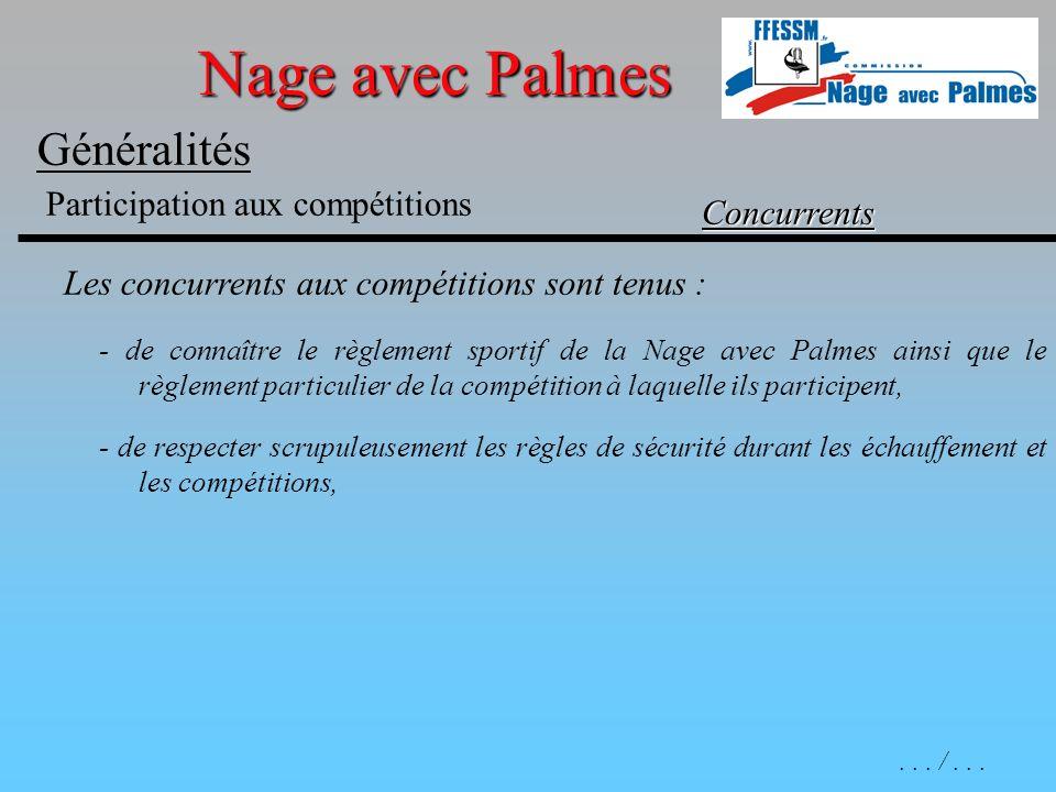 Nage avec Palmes Généralités Concurrents Les concurrents aux compétitions sont tenus : Participation aux compétitions - de connaître le règlement spor
