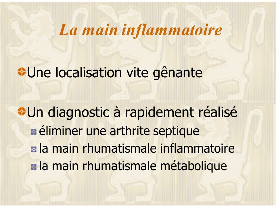 La main La pathologie inflammatoire La pathologie dégénérative La pathologie tendineuse La pathologie canalaire La pathologie Post traumatique
