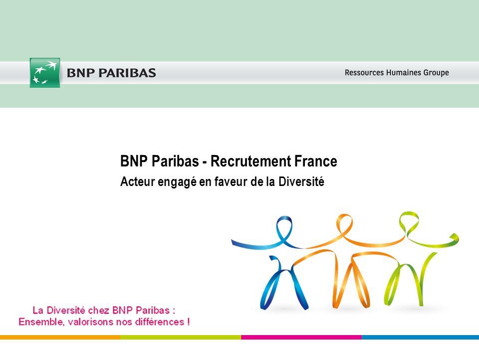 BNP Paribas - Recrutement France Acteur engagé en faveur de la Diversité