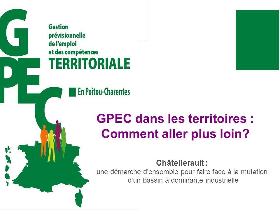 2 Accord cadre GPEC T Un accord cadre de Gestion Territoriale de lEmploi et des Compétences a été conclu entre lÉtat et la CAPC sur le bassin châtelleraudais début Novembre 2011.